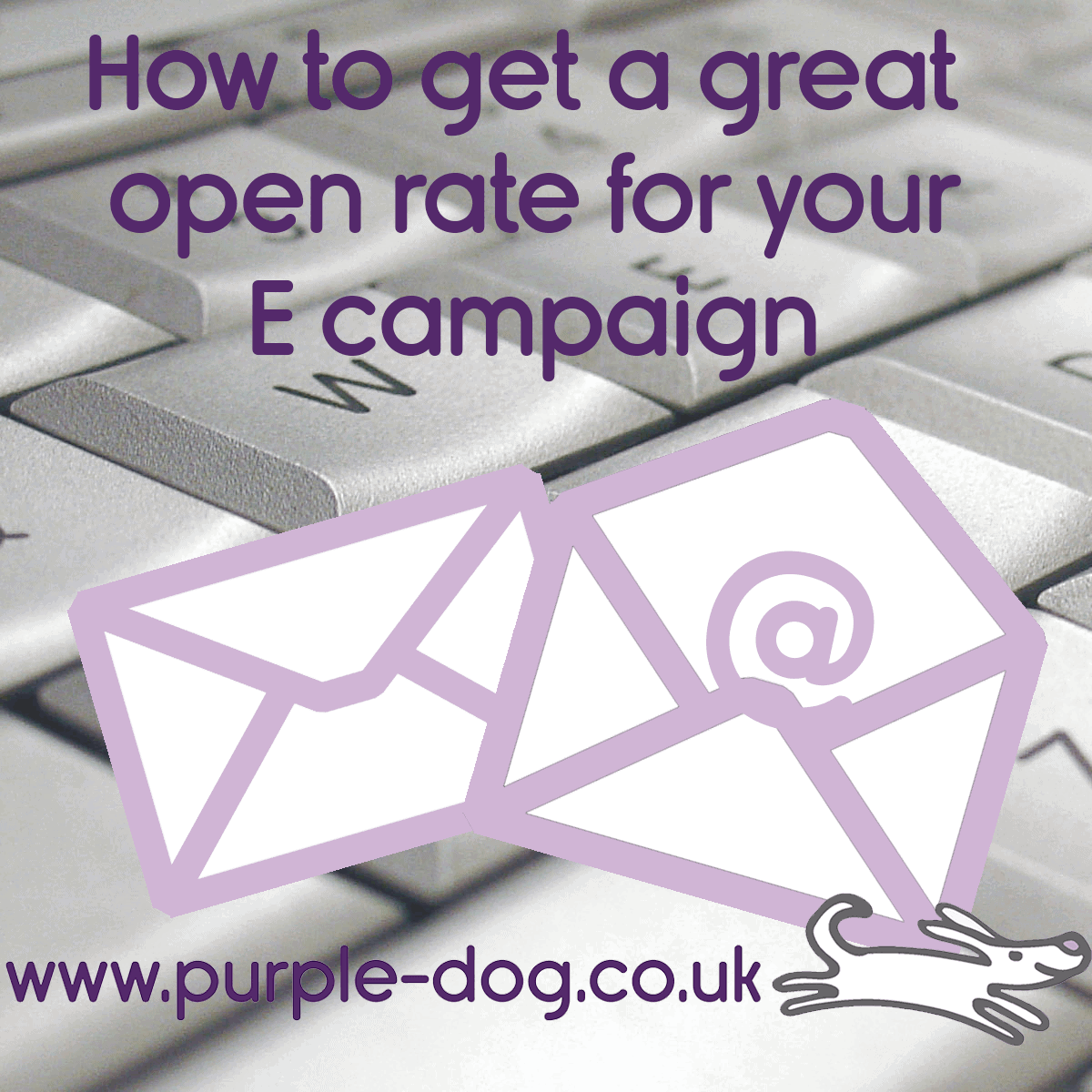 How to get a great open rate for your email campaign