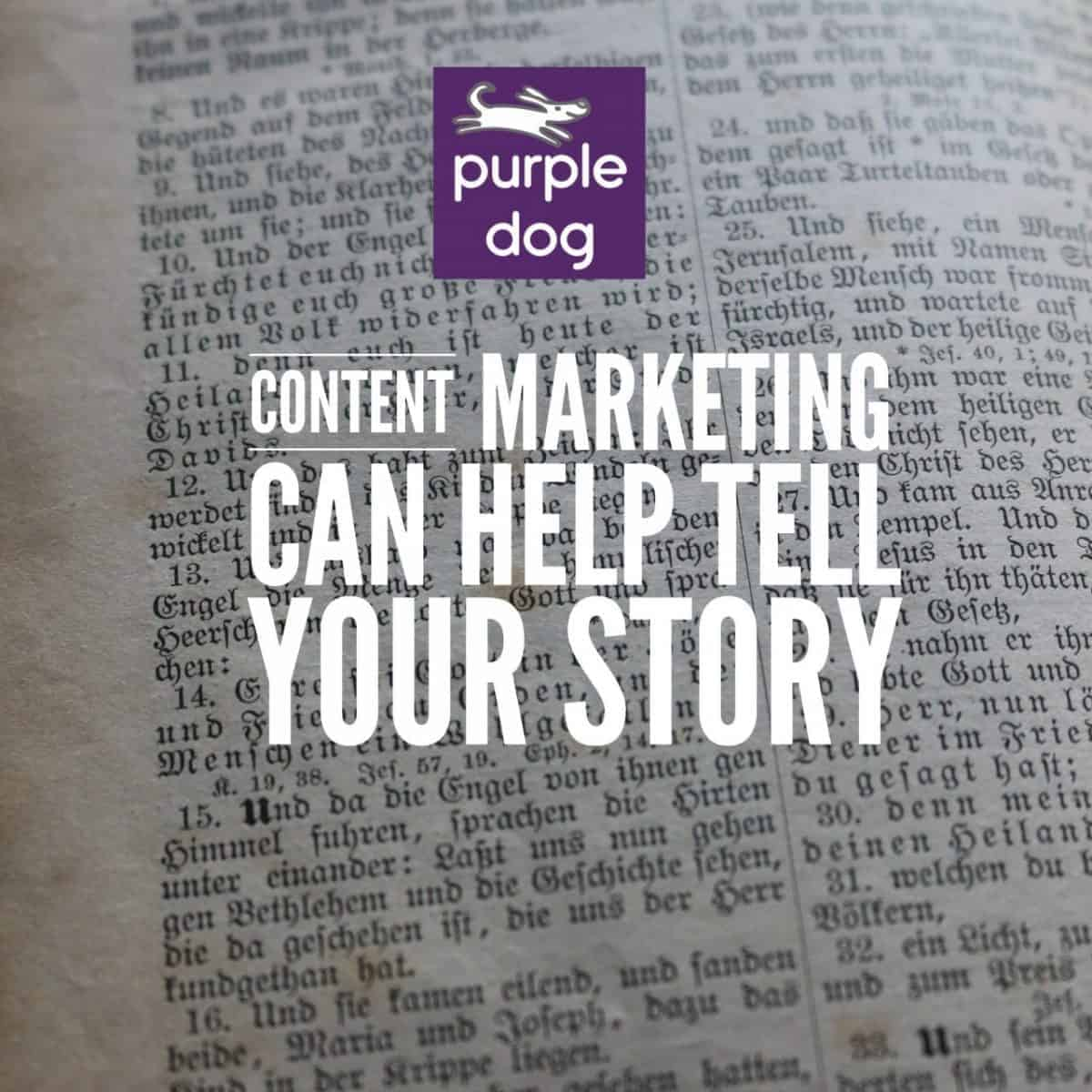 Content marketing can help tell your story