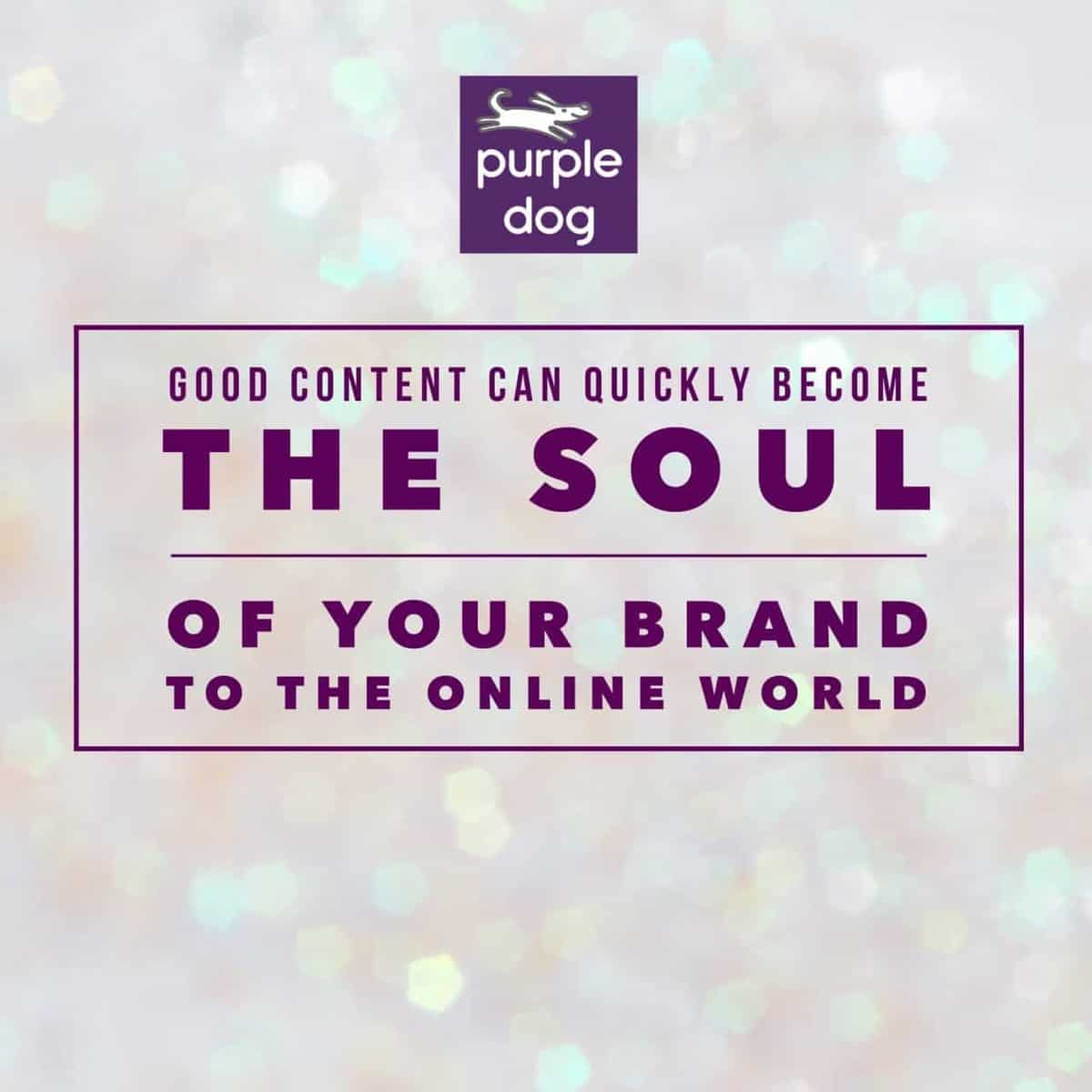 good content marketing can quickly become the sould of your brand to the online world