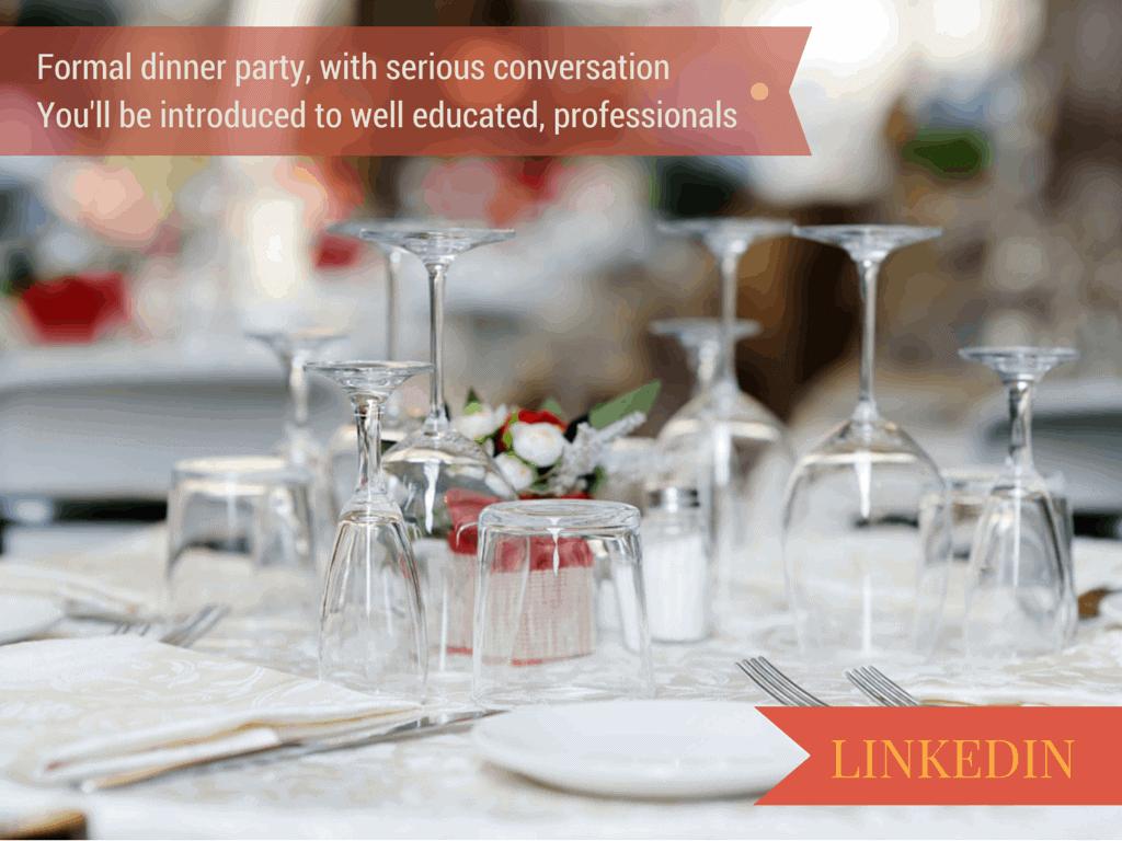 linkedin is lke a formal dinner party