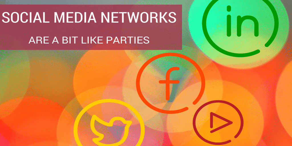 social media networks are like parties