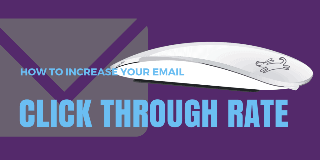 HOW TO INCREASE YOUR EMAIL CLICK THROUGH RATE