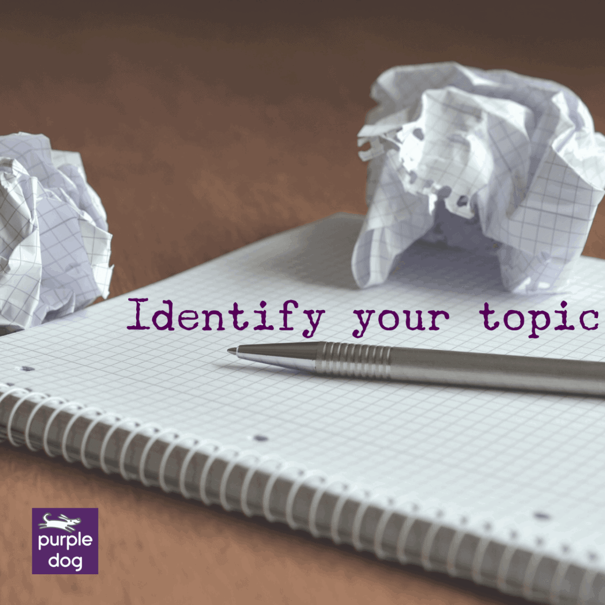 identify your topic