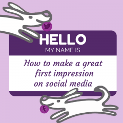How to make a great first impression on social media