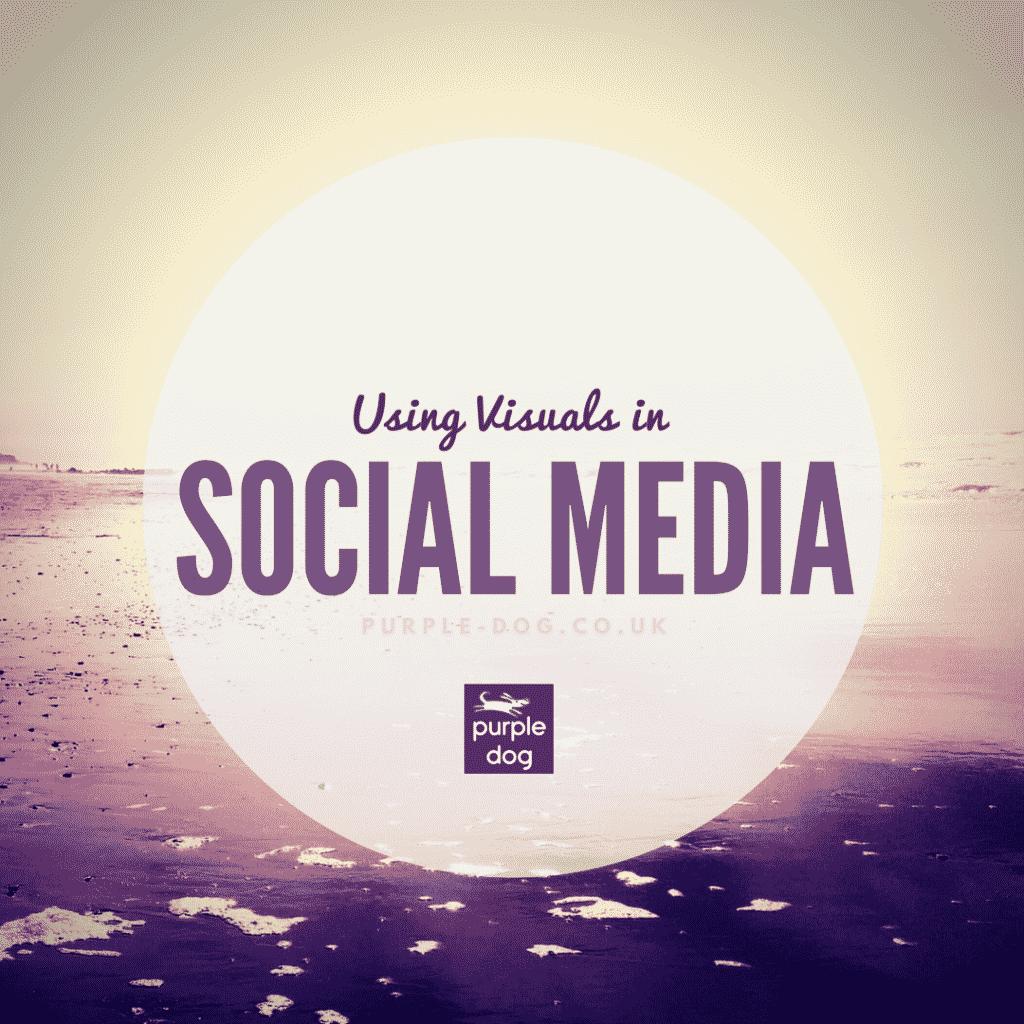 Using Visuals in Social media