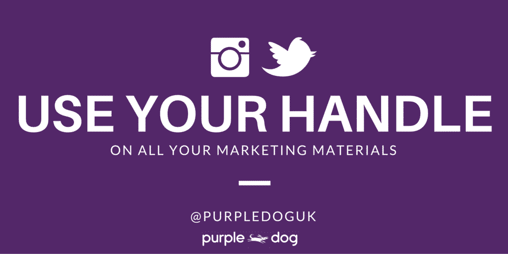 Use your handle on all your marketing materials