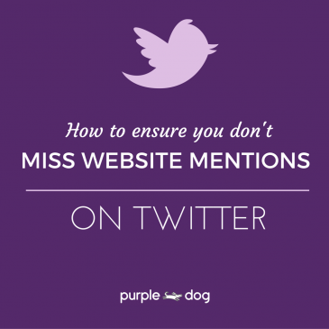 How to ensure you don't miss website mentions on twitter