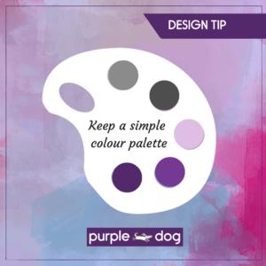 keep a simple colour palette