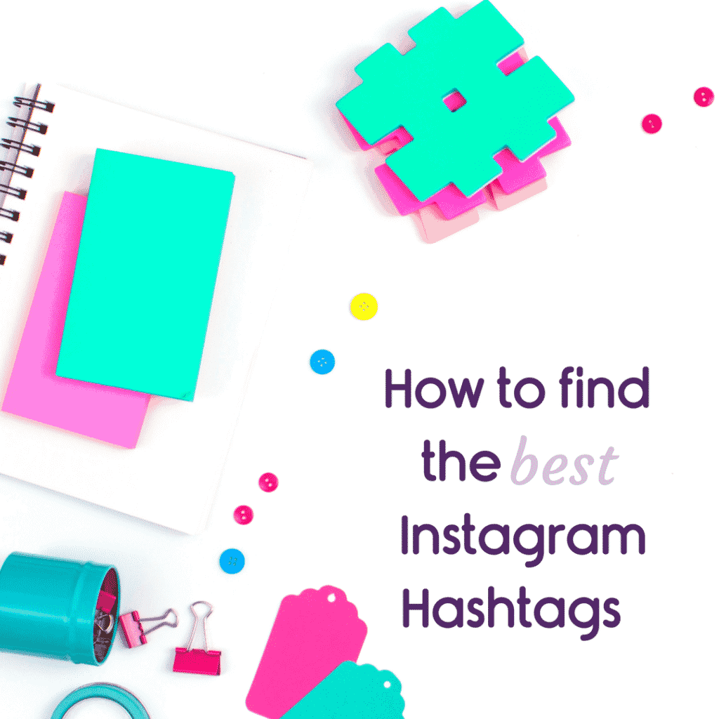 How to Find the Best Instagram Hashtags for Your Business Account