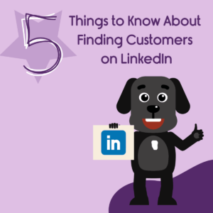 5 Things to Know About Finding Customers on LinkedIn