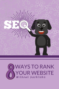 8 Ways to Rank Your Website Without Backlinks