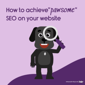 How to achieve awesome SEO on your website | Purple Dog