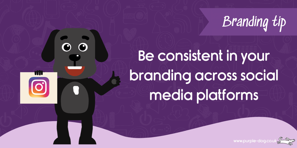 use consistent braning across social media platforms