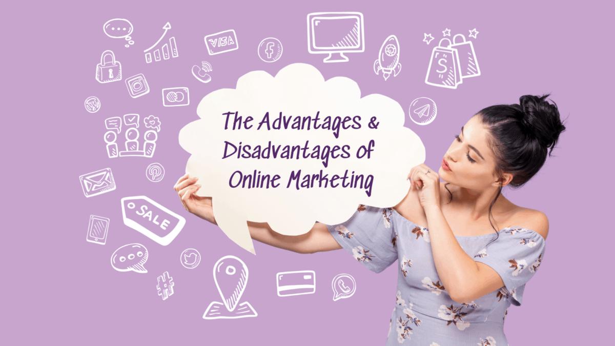 The Advantages & Disadvantages of Online Marketing